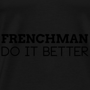 FRENCHMAN DO IT BETTER Bags & Backpacks - Men's Premium T-Shirt