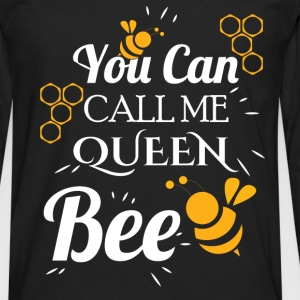 You can call me queen bee - Men's Premium Longsleeve Shirt