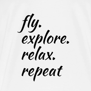 Fly. Explore. Relax. Repeat - Männer Premium T-Shirt