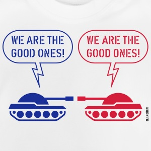 We are the good ones! (Tanks / War / Caricature) Shirts - Baby T-Shirt