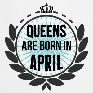 Queens Are Born In April T-Shirts - Cooking Apron