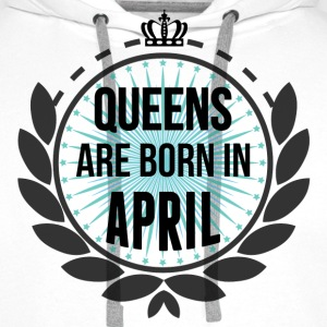 Queens Are Born In April T-Shirts - Men's Premium Hoodie
