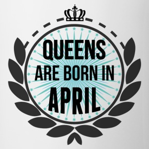 Queens Are Born In April T-Shirts - Mug