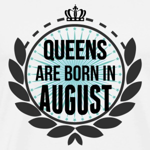 Queens Are Born In August Long Sleeve Shirts - Men's Premium T-Shirt