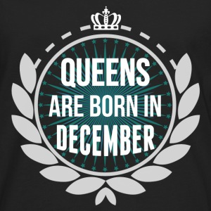 Queens Are Born In December T-Shirts - Men's Premium Longsleeve Shirt