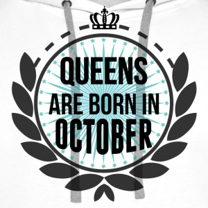 Queens Are Born In October T-Shirts - Men's Premium Hoodie