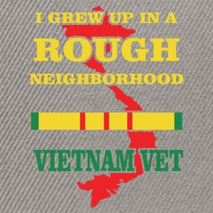I grew up in a rough neighborhood Vietnam Vet - Snapback Cap