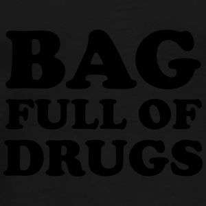 Bag full of drugs Bags & Backpacks - Men's Premium T-Shirt