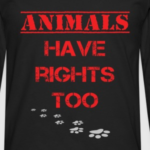 Animals have rights too - Men's Premium Longsleeve Shirt