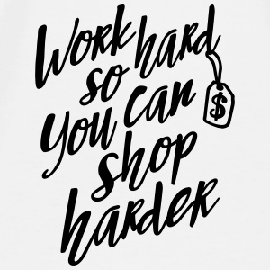 Work hard so you can shop harder Övrigt - Premium-T-shirt herr