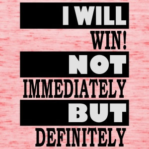 I will win - Frauen Tank Top von Bella