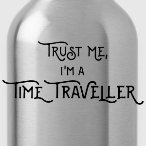 Trust me, I'm a Time Traveller - Text T-Shirts - Trinkflasche