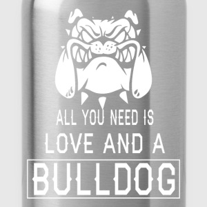 All you need is love and a Bulldog - Water Bottle