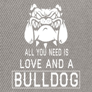 All you need is love and a Bulldog - Snapback Cap