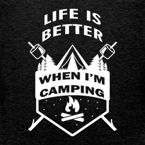 Life is better when I'm camping - Men's Premium Tank Top