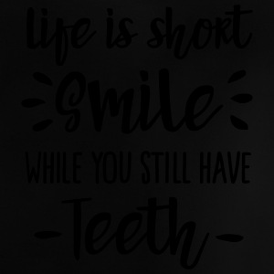 Life is short,  smile, while you still have teeth Skjorter - Baby-T-skjorte