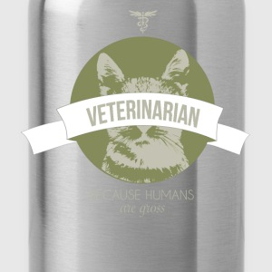 Veterinarian because human are gross - Water Bottle