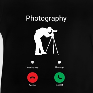 Photography is calling me! Shirts - Baby T-Shirt