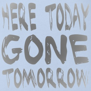 Here Today Gone Tomorrow Shirts - Baby bio-rompertje met korte mouwen