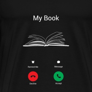 My book is calling me! Hoodies & Sweatshirts - Men's Premium T-Shirt