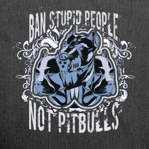 Ban stupid people not pitbulls - Shoulder Bag made from recycled material