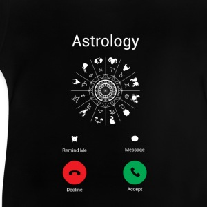 Astrology calls! Shirts - Baby T-Shirt