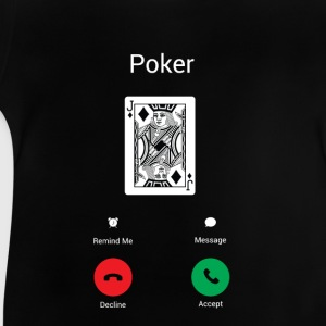 Poker call! Shirts - Baby T-Shirt