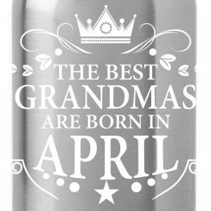 The Best Grandmas Are Born In April T-Shirts - Water Bottle
