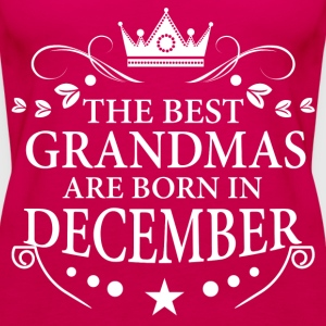 The Best Grandmas Are Born In December T-Shirts - Women's Premium Tank Top