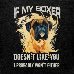 If my boxer doesn't like you, I probably won't eit - Men's Premium Tank Top