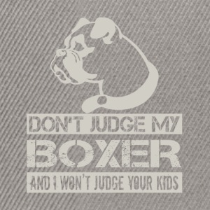 Don't judge my boxer and I won't judge your kids - Snapback Cap