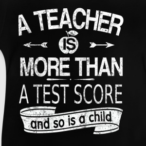 A teacher is more than a test note Shirts - Baby T-Shirt