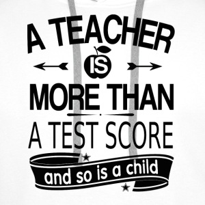 A teacher is more than a test grade (white) Baby Long Sleeve Shirts - Men's Premium Hoodie