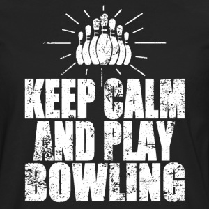 Keep Calm And Play Bowling Tee shirts - T-shirt manches longues Premium Homme