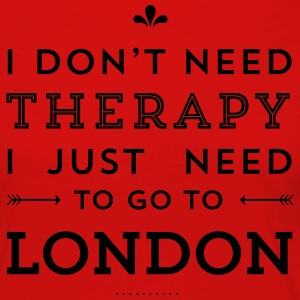 I just need to go to London T-Shirts - Frauen Premium Langarmshirt