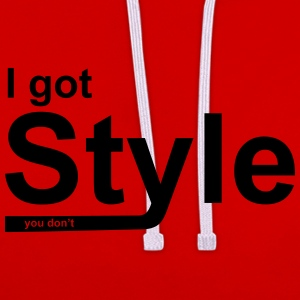 I got Style - you don't - Kontrast-Hoodie