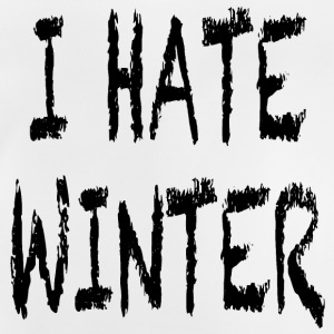 I hate winter Shirts - Baby T-Shirt