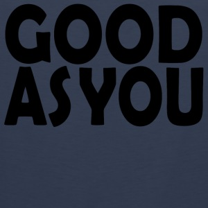 Good as You - Men's Premium Tank Top