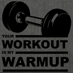 Your workout is my warmup - Schultertasche aus Recycling-Material