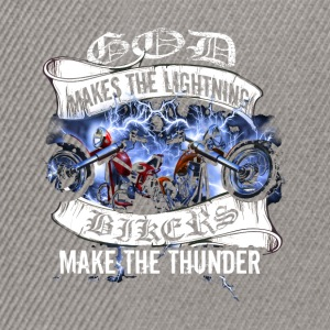 God makes the lightning, bikers make the thunder - Snapback Cap