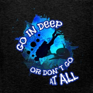 Go in deeper or don't go at all - Men's Premium Tank Top