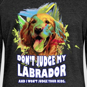 Don't judge my Labrador and I won't judge your kid - Women's Boat Neck Long Sleeve Top