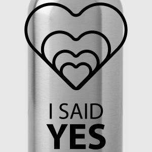 I SAID YES :) - Water Bottle