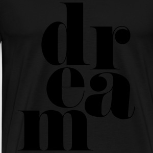 Dream Motivational Quote Sweat-shirts - T-shirt Premium Homme