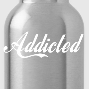 Addicted(white text) T-Shirts - Water Bottle