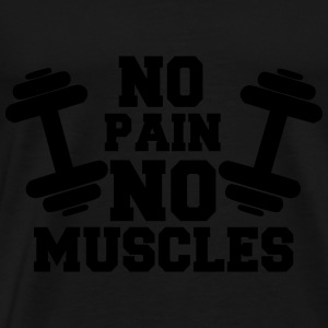 no pain no muscles - T-shirt Premium Homme