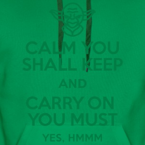 Calm you shall keep and carry on you must Koszulki - Bluza męska Premium z kapturem