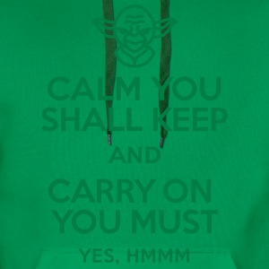 Calm you shall keep and carry on you must Tee shirts - Sweat-shirt à capuche Premium pour hommes