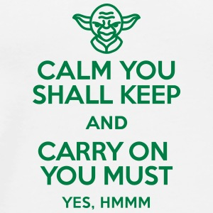 Calm you shall keep and carry on you must Tazas y accesorios - Camiseta premium hombre