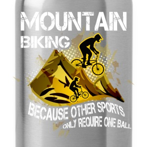 Mountain bike, because other sports only require o - Water Bottle